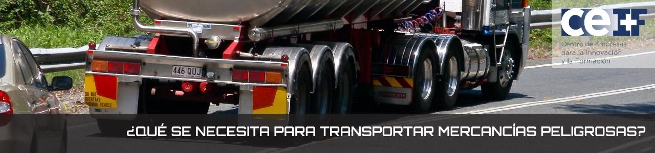 ¿Qué se necesita para transportar mercancías peligrosas-